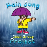 Small Group Project for Elementary Music: Rain Song Project, 3rd- 5th