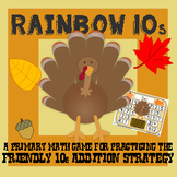 Rainbow 10s / Friendly 10s - Thanksgiving Addition Strategy Game - 2 Versions