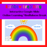 Rainbow Breath Interactive Google Slide Mindfulness Online