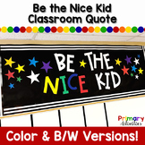 Rainbow Classroom Quote - Be the Nice Kid