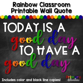 rainbow classroom quote good day by primary activities tpt