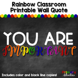 Rainbow Classroom Quote - You are IMPORTANT