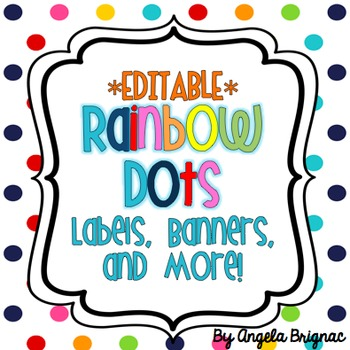 Rainbow Dots Label Pack {Cute, Colorful, EDITABLE!}
