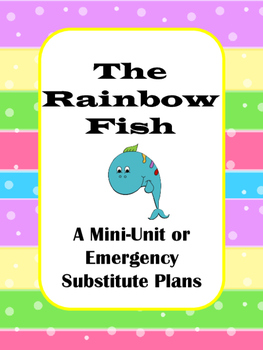Rainbow Fish One Day Unit or Emergency Substitute Plans