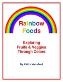 Rainbow Foods: Exploring Fruits & Veggies Through Colors