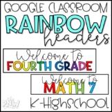 Rainbow Google Classroom Headers!