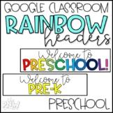 Rainbow Google Classroom Headers | PRESCHOOL