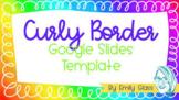 Curly Border Google Slide Template