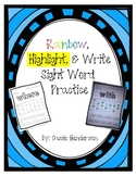 Rainbow, Highlight, & Write Sight Word Practice (Journeys sight words)
