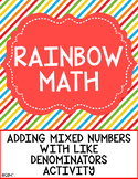 Rainbow Math - An Adding Mixed Numbers with Like Denominator's Activity