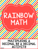 Rainbow Math Multiplying Decimals Activity