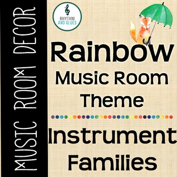 Rainbow Music Room Theme - Instrument Family Posters, Rhythm and Glues