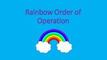 Rainbow Order of Operation