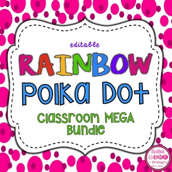 Rainbow Polka Dot Classroom Decor MEGA Bundle (editable)