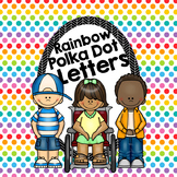 Rainbow Polka Dot Letters