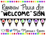 "Rainbow Polka Dot ""Welcome"" Banner"