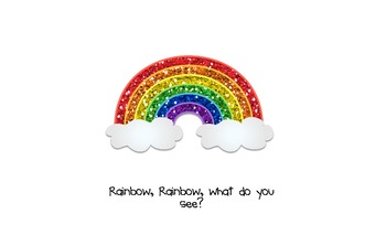Rainbow, Rainbow What Do You See? ( An Emergent Reader)