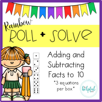 Rainbow Roll + Solve - Math Facts to 10 (Set 2 - NO PREP!)