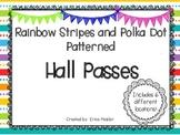Rainbow Stripes and Polka Dot Hall Pass