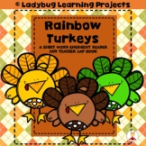 Rainbow Turkeys  (A Sight Word Emergent Reader and Teacher Lap Book)