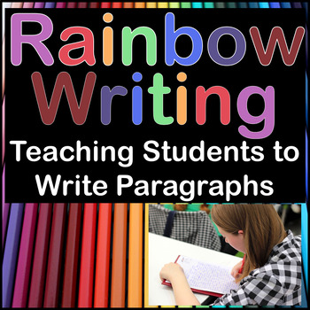 Rainbow Writing - Teaching Students to Write Paragraphs