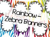 Rainbow Zebra Classroom Banners