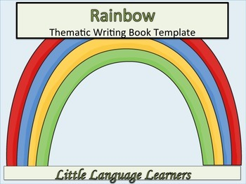 ESL Resources: Rainbow/Weather-Thematic Writing Book Template-ELL Newcomers Too!