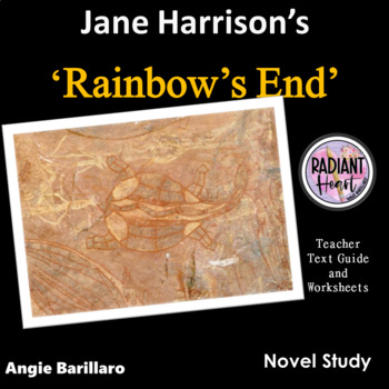 Rainbow's End -Jane Harrison Teacher Text Guide & Worksheets