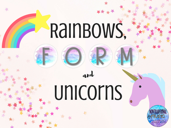 Rainbows, FORM & Unicorns (Teaching Binary, Ternary & Rondo Form)