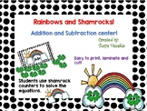 Rainbows and Shamrocks! An addition and subtraction center!
