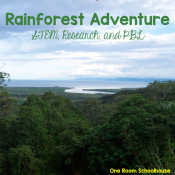 Rainforest Adventure: STEM, PBL, and Research