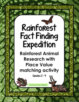 Rainforest Fact Finding Expedition - Place Value Matching with Animal Research
