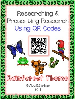 Rainforest Animals- Researching and Presenting Using QR Codes