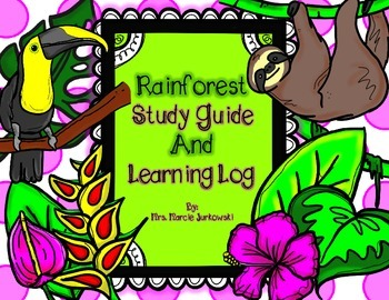 Rainforest Study Guide and Student Learning Log Recording Sheet