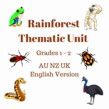 Rainforest Thematic Unit Grades 1 - 2 (AU, NZ, UK English Version)