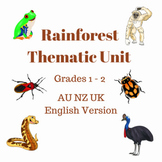 Rainforest Thematic Unit Grades 1 - 2 (AU, NZ, UK English Version)