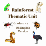 Rainforest Thematic Unit Grades 1 - 2 (US English Version)