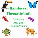 Rainforest Thematic Unit Grades 3-4  (AU, NZ, UK English Version)