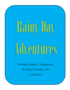 Rainy Day Adventures Writing Prompt and Craftivity