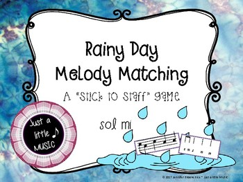 Rainy Day Melody Matching--A stick to staff notation game {sol mi}