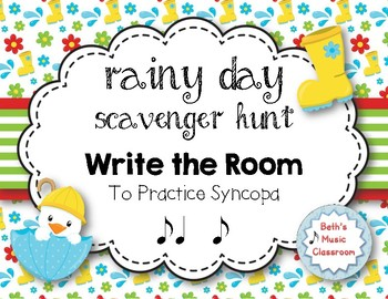 Rainy Day Scavenger Hunt: Rhythm Write the Room to Practice Syncopa