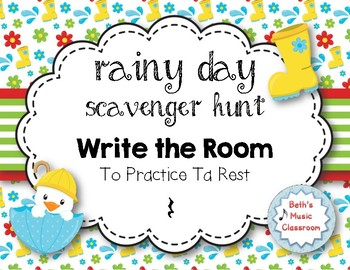 Rainy Day Scavenger Hunt: Rhythm Write the Room to Practice Ta Rest