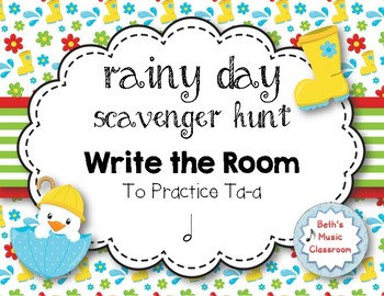Rainy Day Scavenger Hunt: Rhythm Write the Room to Practice Ta-a