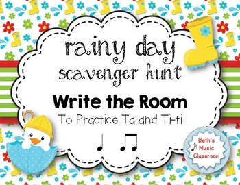 Rainy Day Scavenger Hunt: Rhythm Write the Room to Practice Ta ti-ti