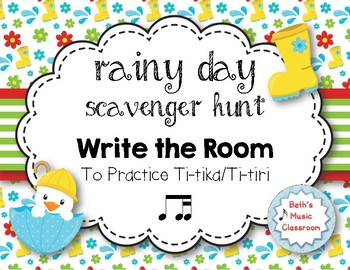 Rainy Day Scavenger Hunt: Rhythm Write the Room to Practice Ti-tika