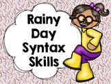 Rainy Day Syntax Skills