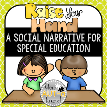 Raise Your Hand: A Social Narrative for Special Needs Students
