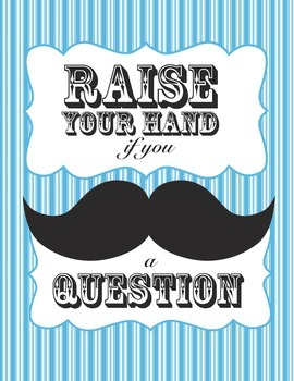 Raise your hand if you mustache a question poster