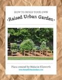 Raised Urban Garden Plans - How to Build a Garden for your School or Home