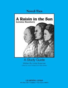 Raisin in the Sun - Novel-Ties Study Guide